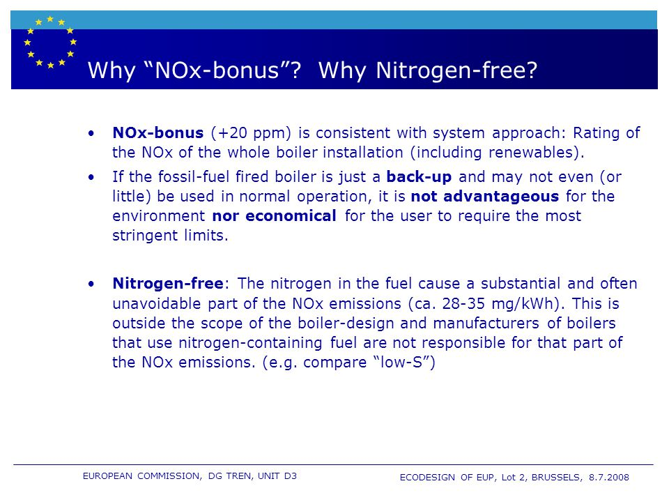 EUROPEAN COMMISSION, DG TREN, UNIT D3 ECODESIGN OF EUP, Lot 2, BRUSSELS, 8.7.2008 Why NOx-bonus.