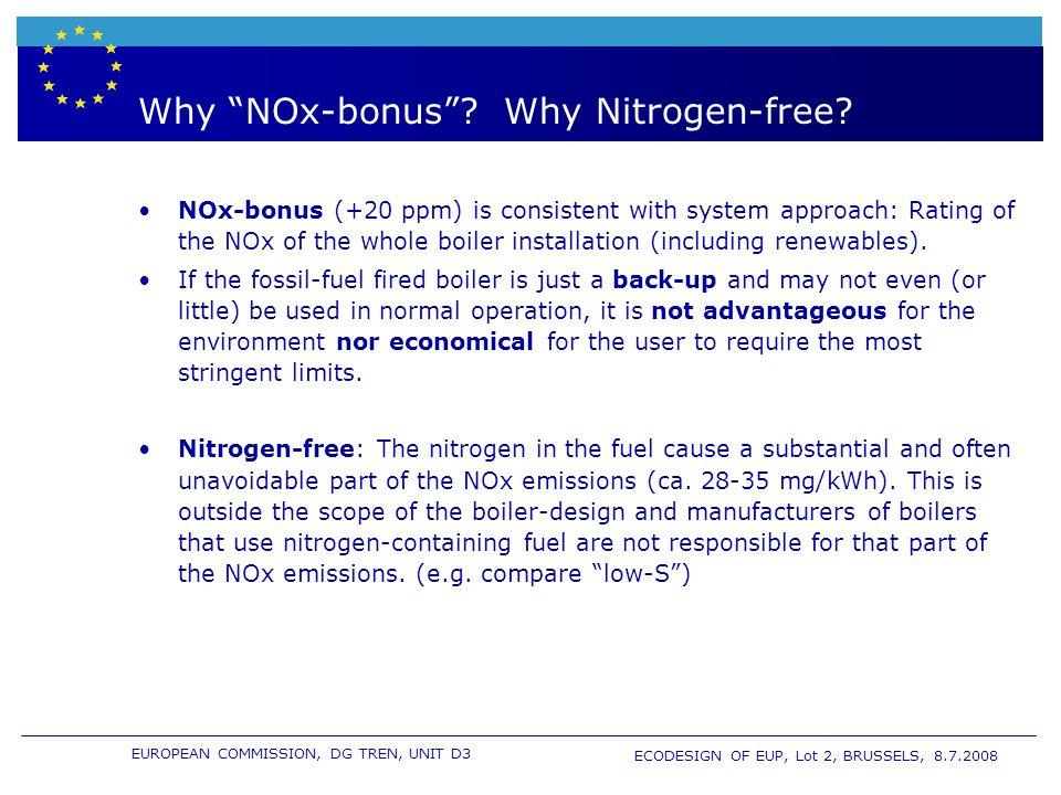 EUROPEAN COMMISSION, DG TREN, UNIT D3 ECODESIGN OF EUP, Lot 2, BRUSSELS, 8.7.2008 Why NOx-bonus? Why Nitrogen-free? NOx-bonus (+20 ppm) is consistent