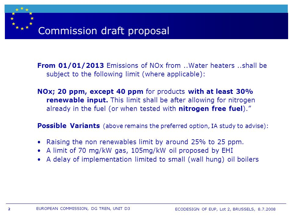 EUROPEAN COMMISSION, DG TREN, UNIT D3 ECODESIGN OF EUP, Lot 2, BRUSSELS, 8.7.2008 Commission draft proposal From 01/01/2013 Emissions of NOx from..Wat