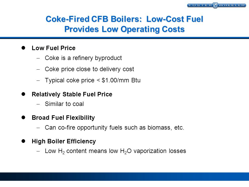 CFB Repowering Requires Low Investment Cost Replace gas-fired boilers with CFB boilers, by adding the following equipment; New CFB boiler w/ baghouse Solid fuel storage, handling Limestone and ash storage, handling Foundations, electrical, controls Re-use existing turbine-generator, balance of plant equipment