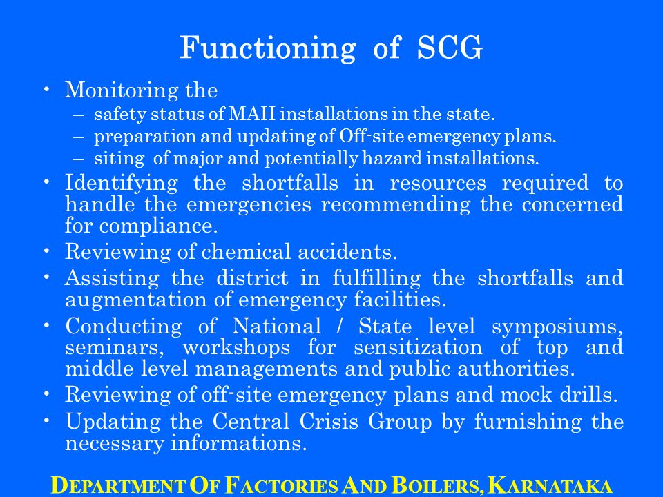 Functioning of SCG Monitoring the –safety status of MAH installations in the state.
