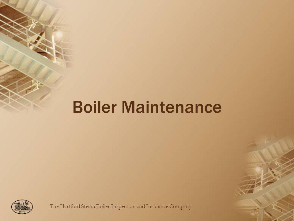 The Hartford Steam Boiler Inspection and Insurance Company Boiler Maintenance