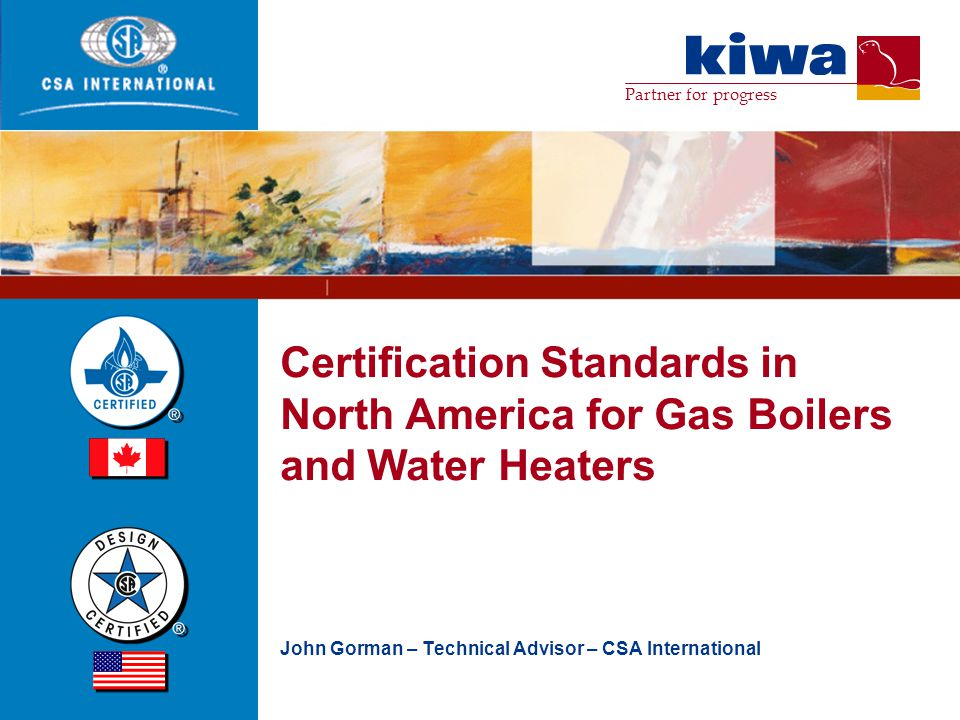 2 AGENDA General Issues Boiler Standards in North America Water Heater Standards in North America Installation Codes Gases used in North America Efficiency Requirements – Boilers and Water Heaters Key Evaluations – Pressure Vessels, Sanitation, Venting, Controls, Wiring/Electrical Components, Manuals/Markings, NOx, Production Line Testing Combination Type Heaters