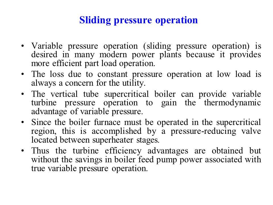 Sliding Pressure Operation High Efficiency at Part Loads……… P M V Subbarao Professor Mechanical Engineering Department I I T Delhi