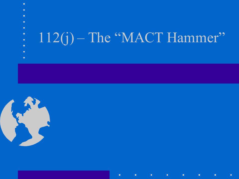 112(j) – The MACT Hammer