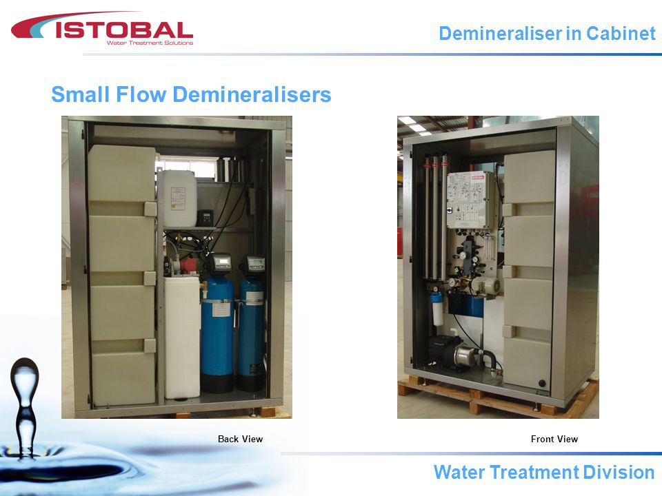 Water Treatment Division Small Flow Demineralisers Demineraliser in Cabinet Back ViewFront View