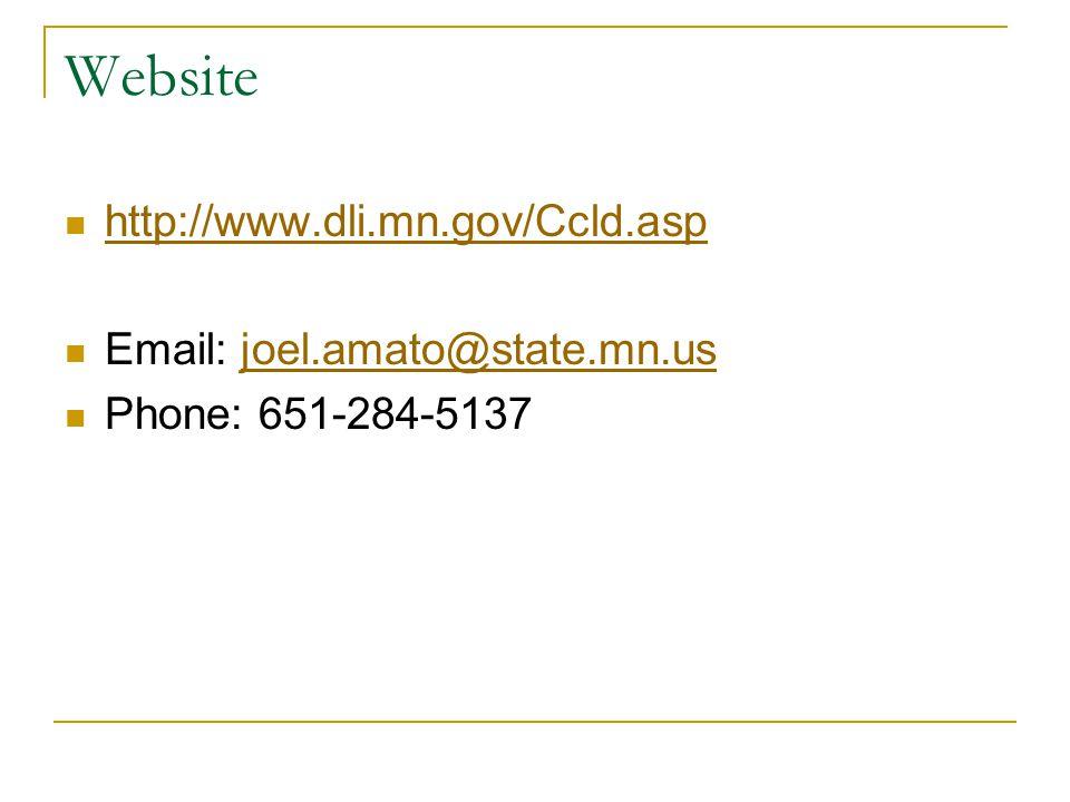 Website http://www.dli.mn.gov/Ccld.asp Email: joel.amato@state.mn.usjoel.amato@state.mn.us Phone: 651-284-5137