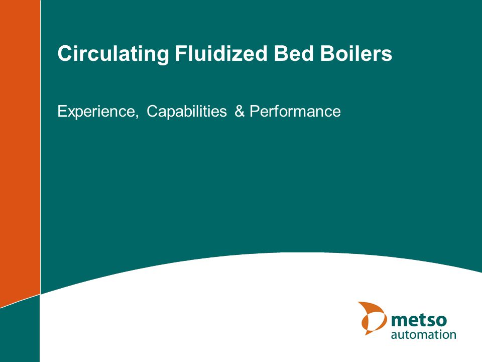Circulating Fluidized Bed Boilers Experience, Capabilities & Performance