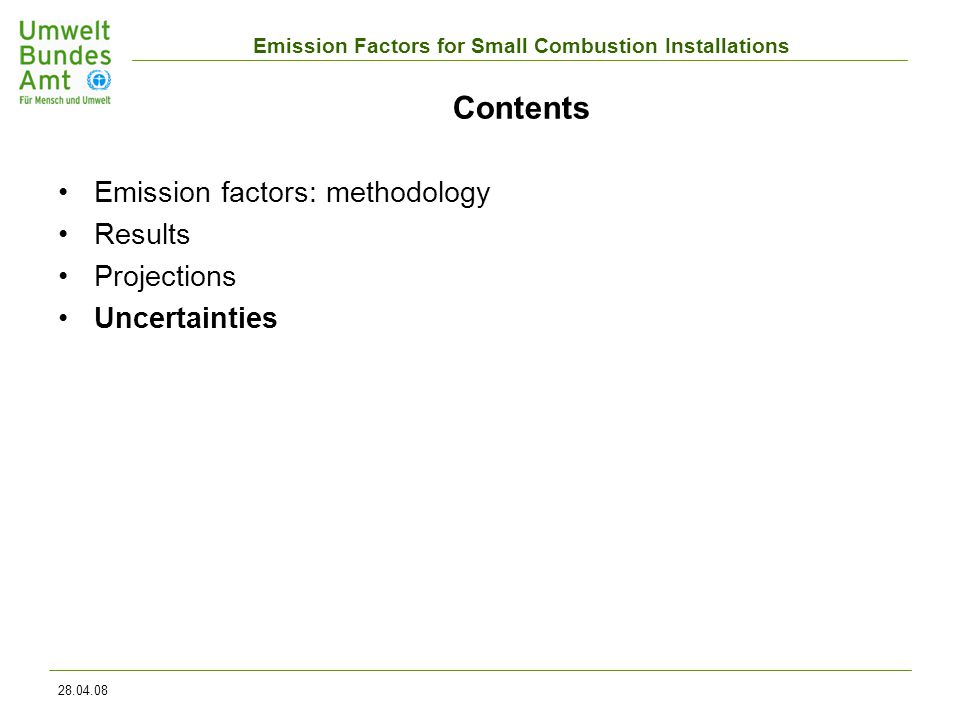 Emission Factors for Small Combustion Installations 28.04.08 Contents Emission factors: methodology Results Projections Uncertainties
