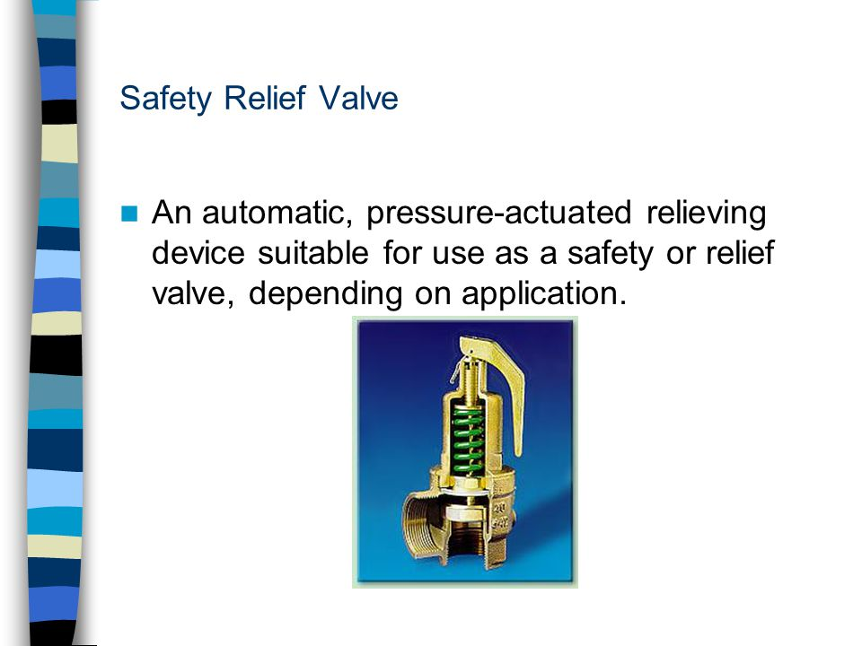 Safety Relief Valve An automatic, pressure-actuated relieving device suitable for use as a safety or relief valve, depending on application.