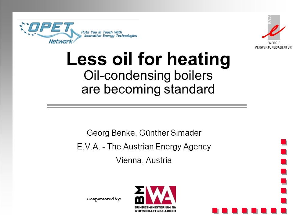 Less oil for heating Oil-condensing boilers are becoming standard Georg Benke, Günther Simader E.V.A.
