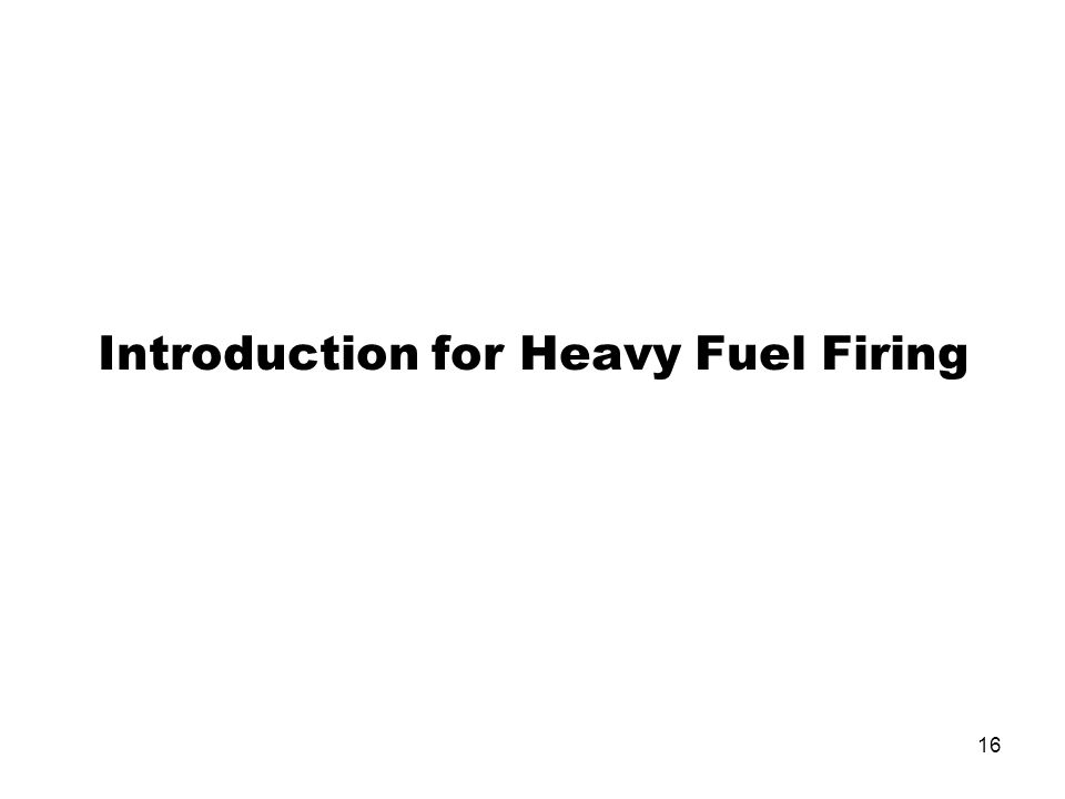 16 Introduction for Heavy Fuel Firing