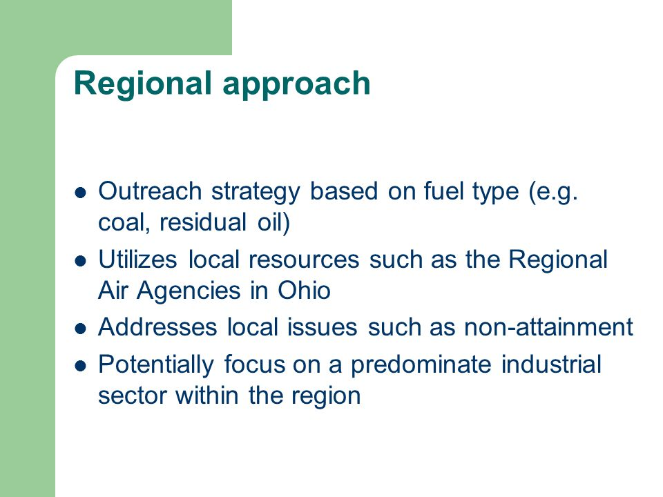 Regional approach Outreach strategy based on fuel type (e.g.