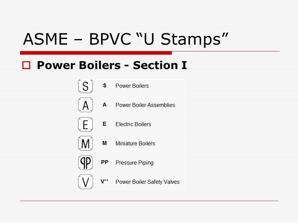 ASME – BPVC U Stamps Power Boilers - Section I