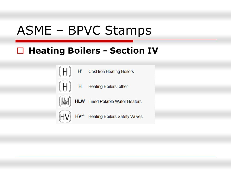 ASME – BPVC Stamps Heating Boilers - Section IV