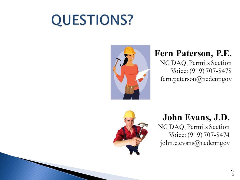 Fern Paterson, P.E. NC DAQ, Permits Section Voice: (919) 707-8478 fern.paterson@ncdenr.gov 1212 John Evans, J.D. NC DAQ, Permits Section Voice: (919)
