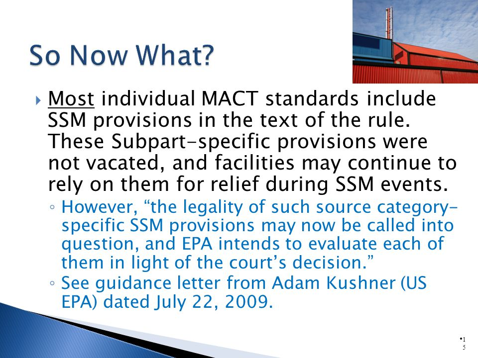 1515 Most individual MACT standards include SSM provisions in the text of the rule.