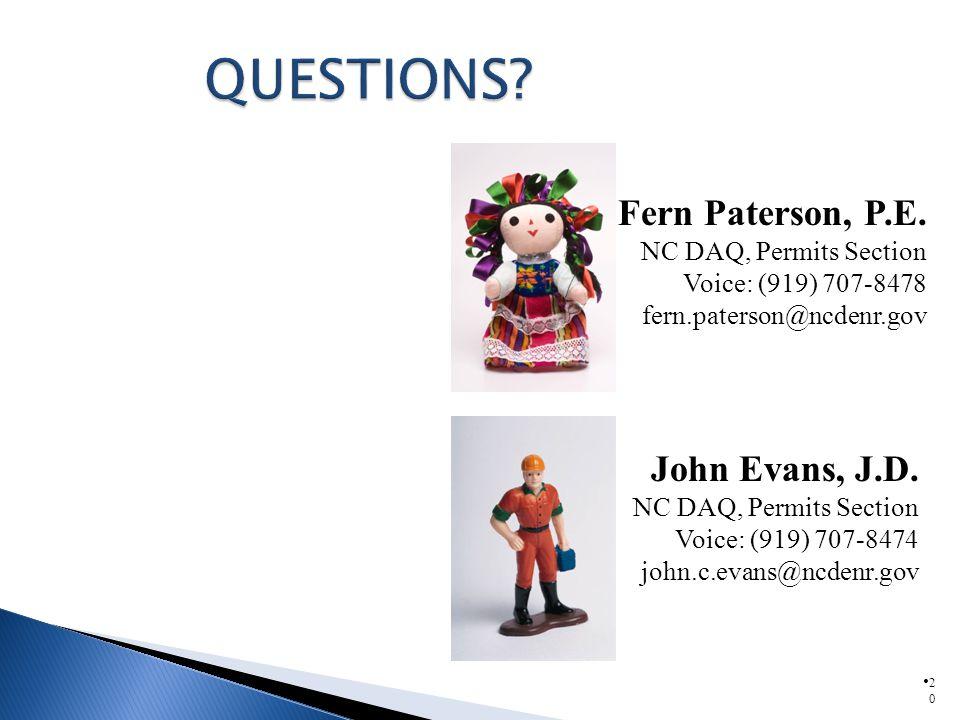 Fern Paterson, P.E. NC DAQ, Permits Section Voice: (919) 707-8478 fern.paterson@ncdenr.gov 2020 John Evans, J.D. NC DAQ, Permits Section Voice: (919)