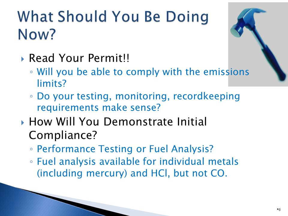 Read Your Permit!.Will you be able to comply with the emissions limits.