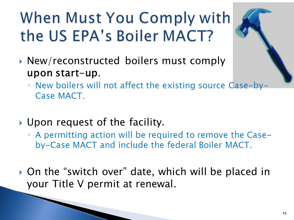 9 New/reconstructed boilers must comply upon start-up.
