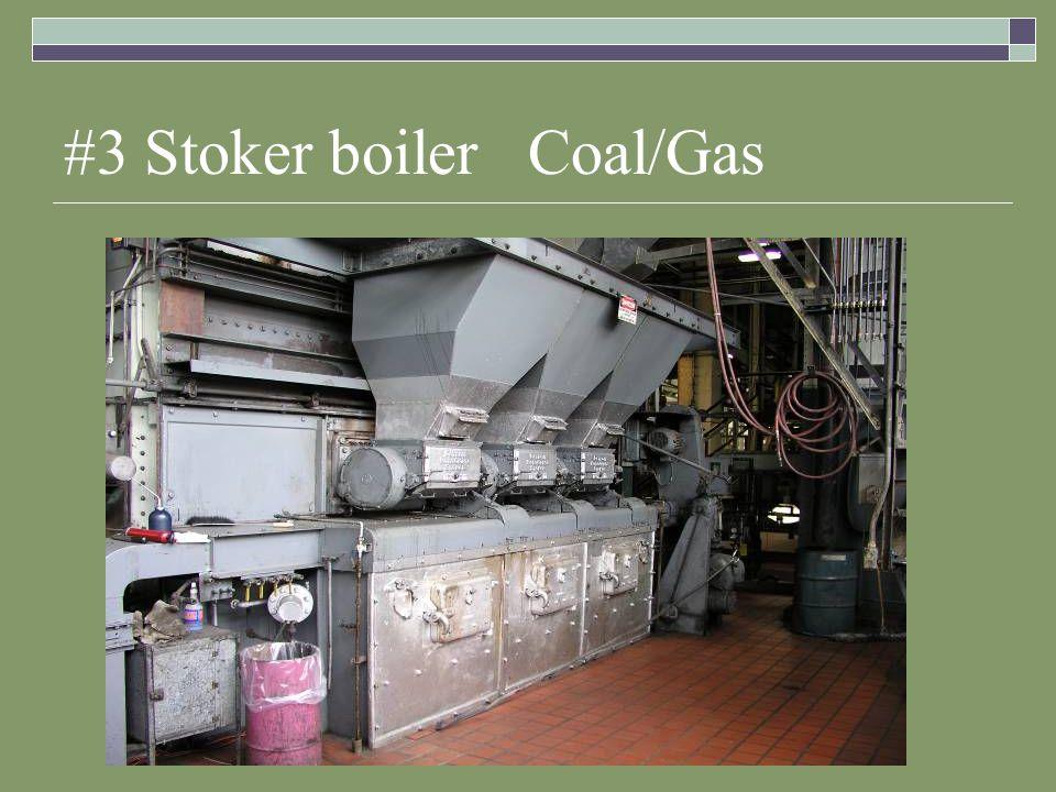 #3 Stoker boiler Coal/Gas