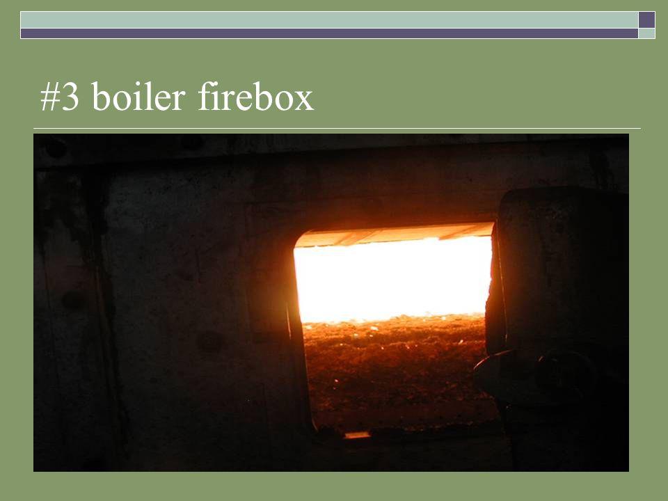 #3 boiler firebox