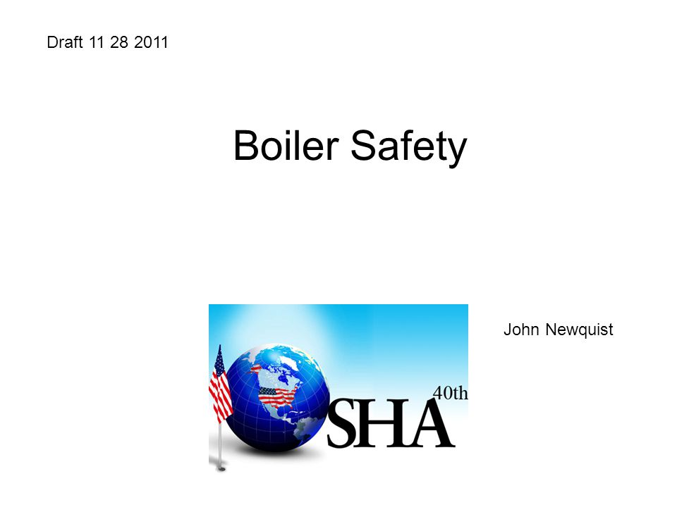 Boiler Safety Draft 11 28 2011 John Newquist