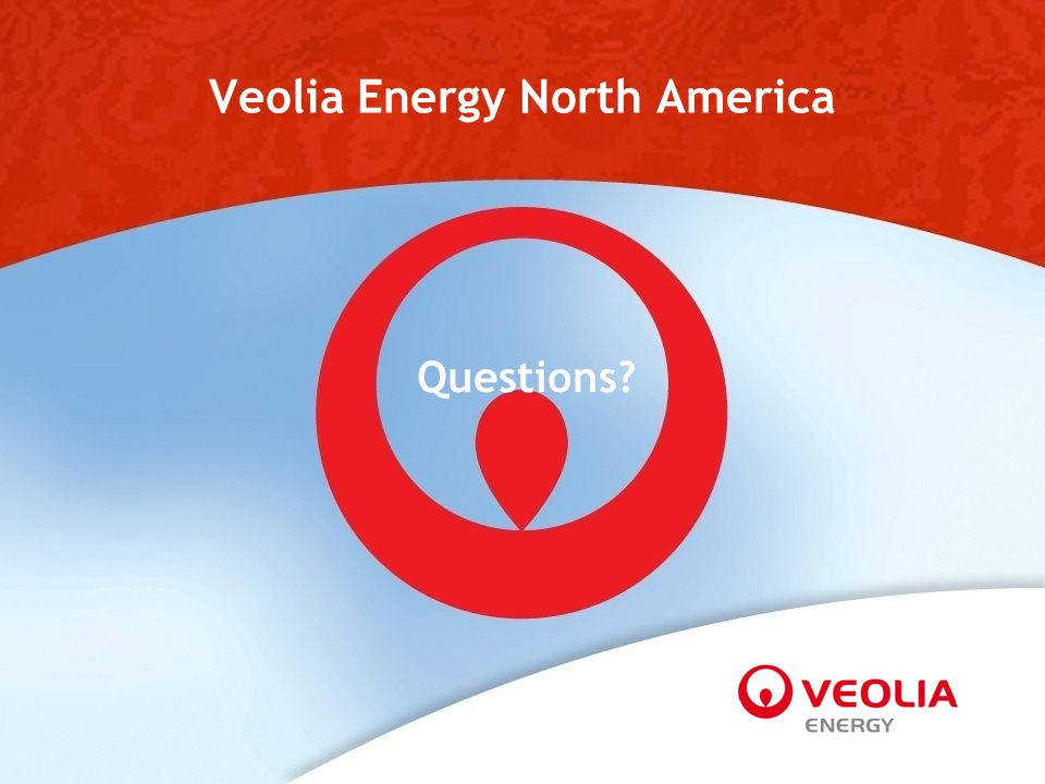 Questions? Veolia Energy North America