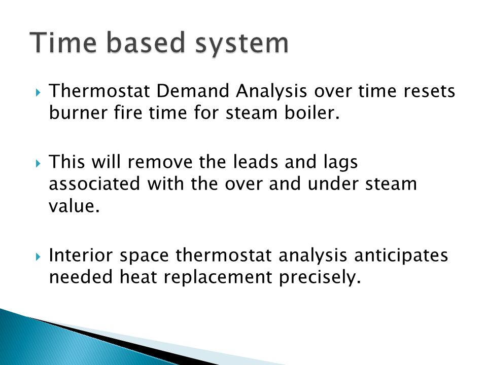 Thermostat Demand Analysis over time resets burner fire time for steam boiler.