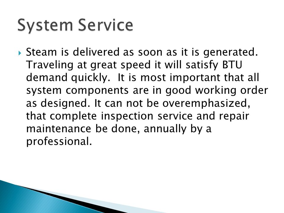 Steam is delivered as soon as it is generated.