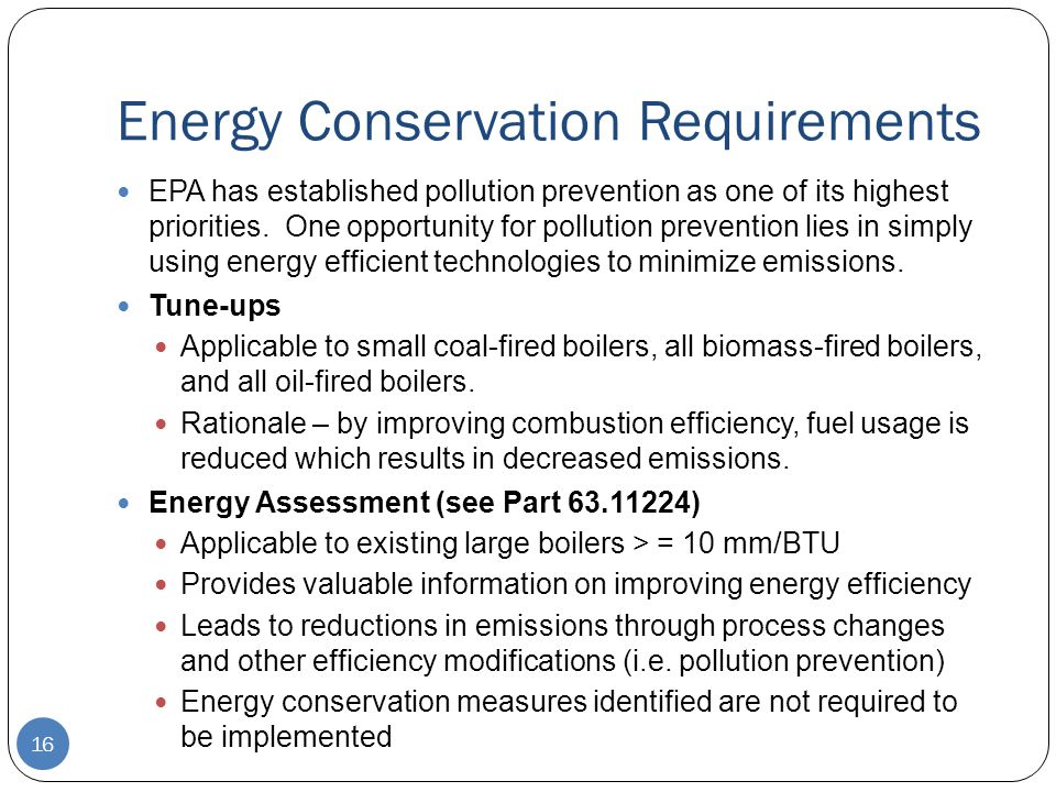 Energy Conservation Requirements EPA has established pollution prevention as one of its highest priorities. One opportunity for pollution prevention l