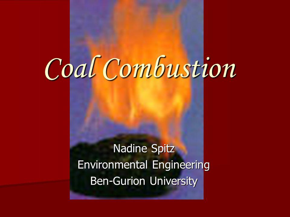 Coal Combustion Nadine Spitz Environmental Engineering Ben-Gurion University