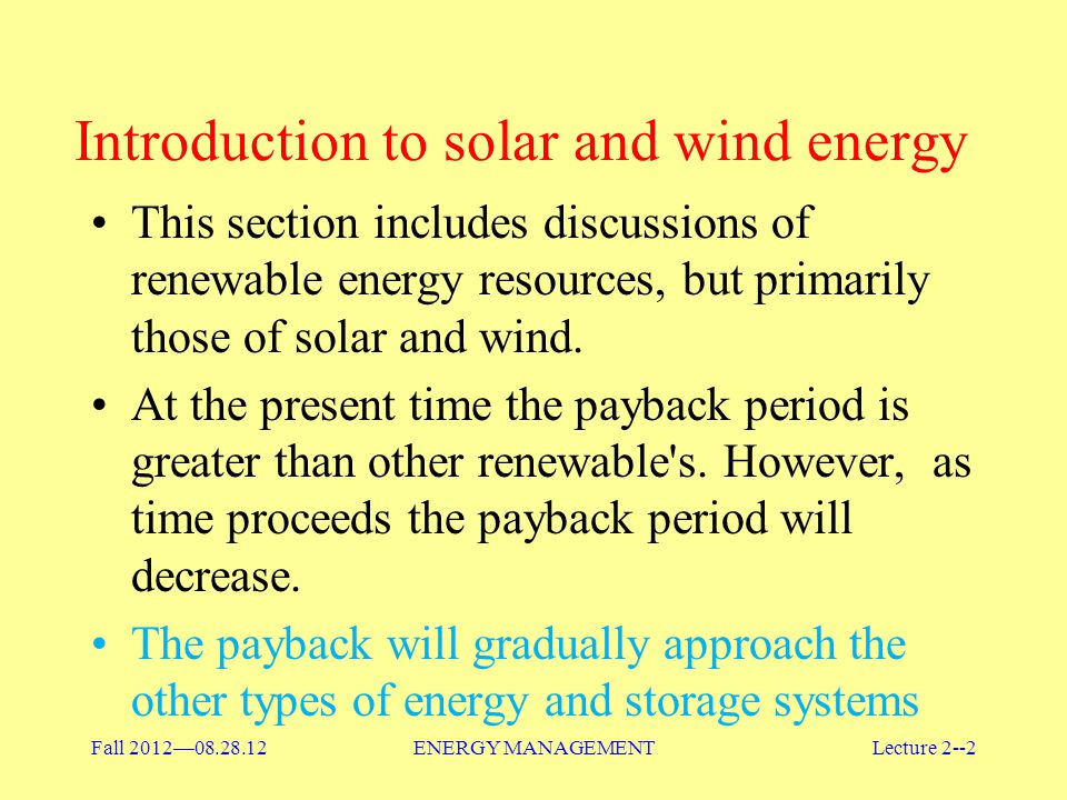 Fall 201208.28.2012ENERGY MANAGEMENTLecture 2--13 Ideas for fuel-fired systems Almost two-thirds of the fossil-fuel energy consumed in the United States involves the use of a boiler, furnace, or other fired system.