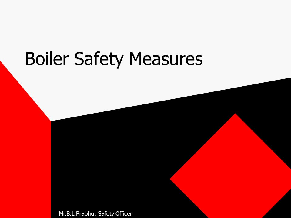Mr.B.L.Prabhu, Safety Officer Boiler Safety Measures