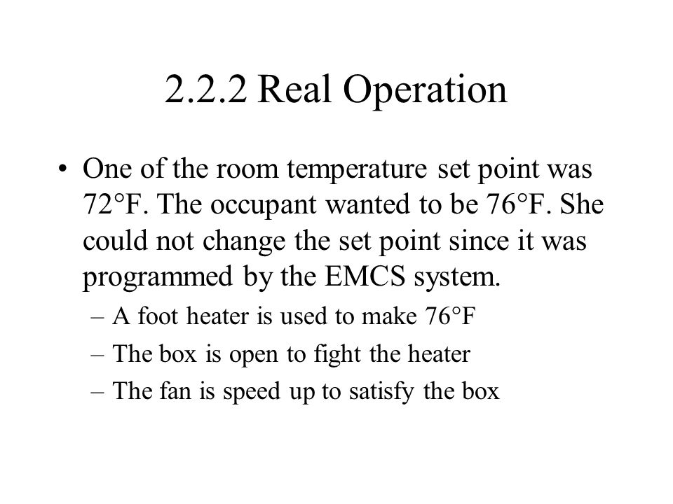 2.2.2 Real Operation One of the room temperature set point was 72°F.
