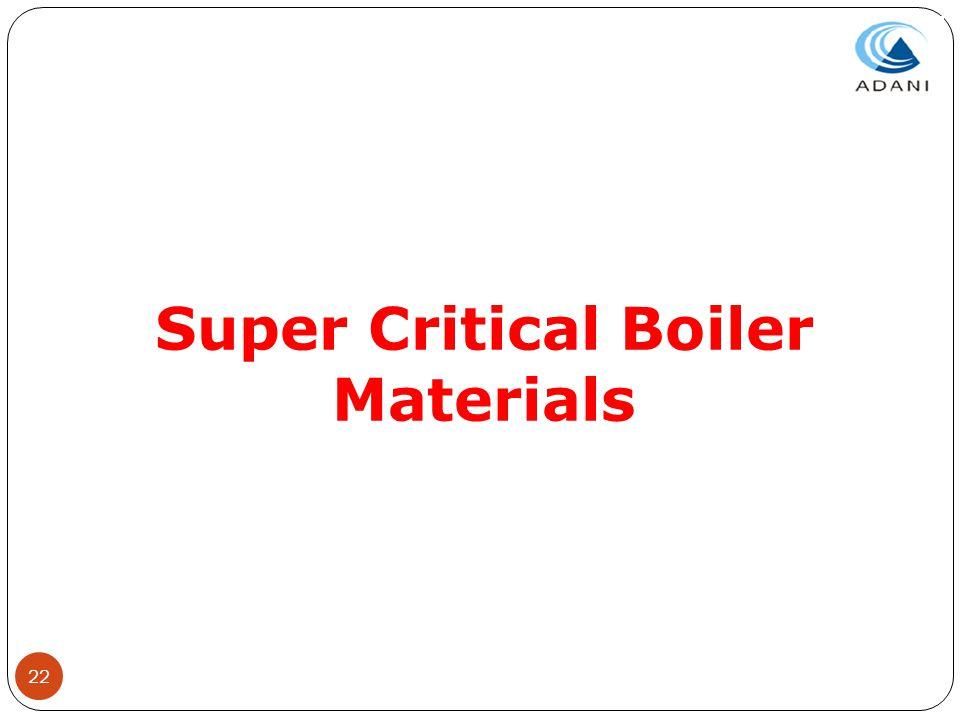 22 Super Critical Boiler Materials