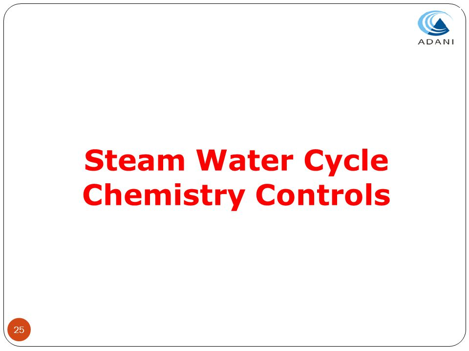 25 Steam Water Cycle Chemistry Controls