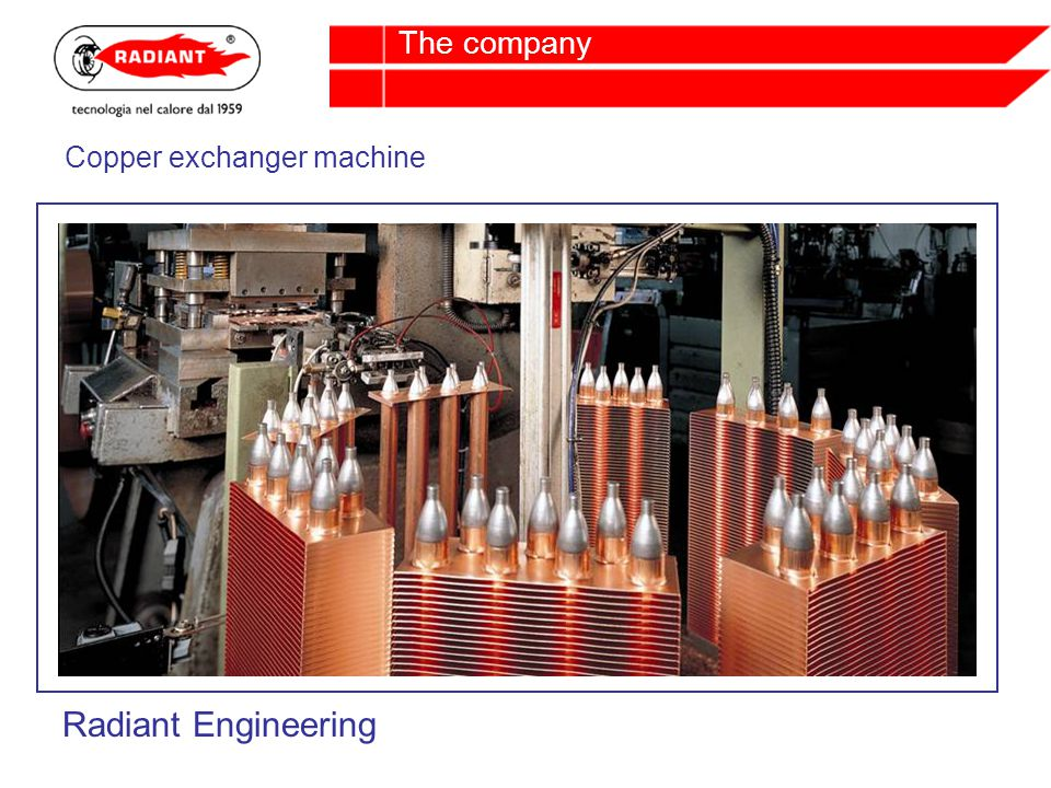 Copper exchanger machine Radiant Engineering