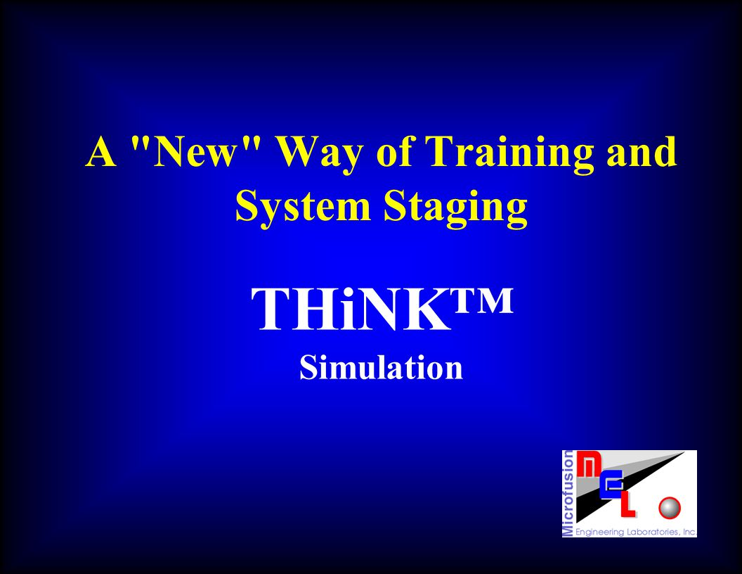 A New Way of Training and System Staging THiNK Simulation