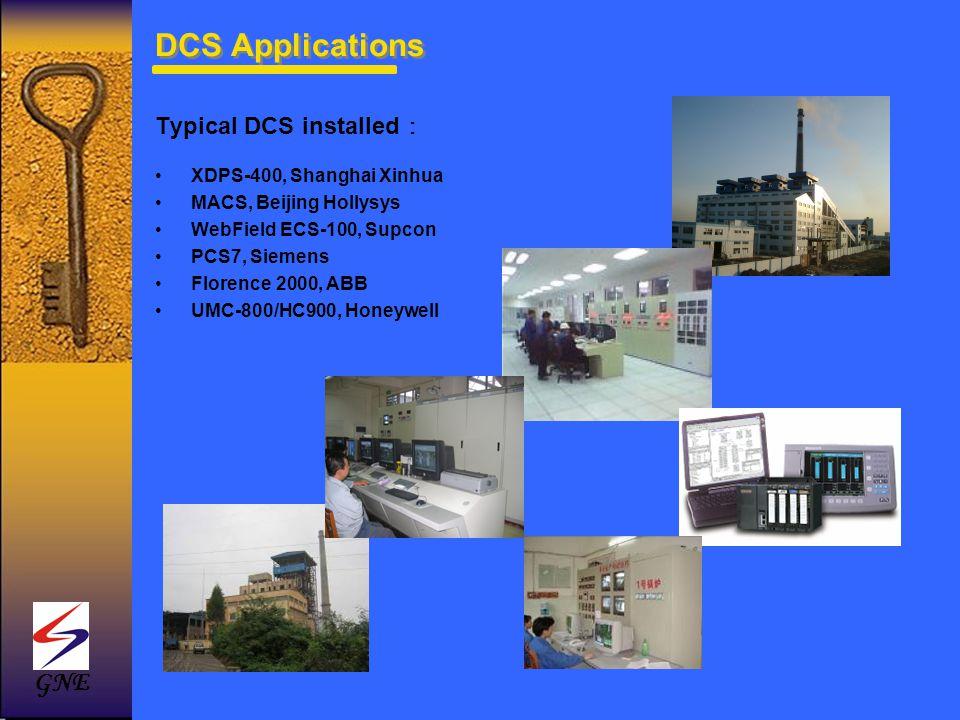 DCS Applications Typical DCS installed XDPS-400, Shanghai Xinhua MACS, Beijing Hollysys WebField ECS-100, Supcon PCS7, Siemens Florence 2000, ABB UMC-