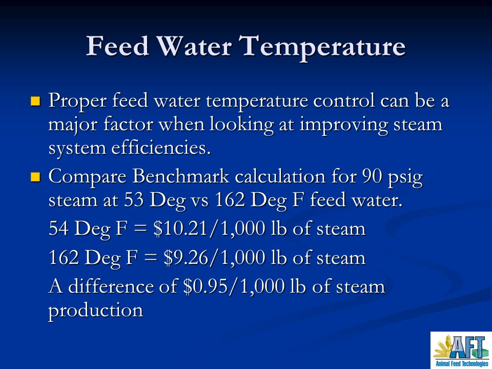 Feed Water Temperature There are a several ways to increase the feed water temperature in the system.