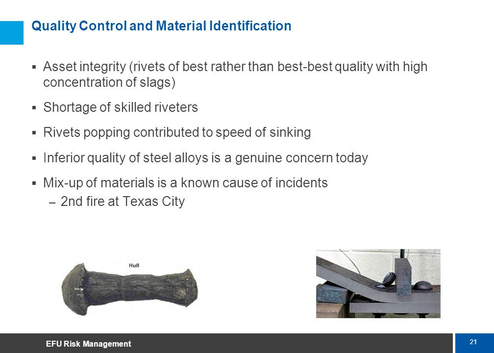 21 Marsh Quality Control and Material Identification Asset integrity (rivets of best rather than best-best quality with high concentration of slags) S