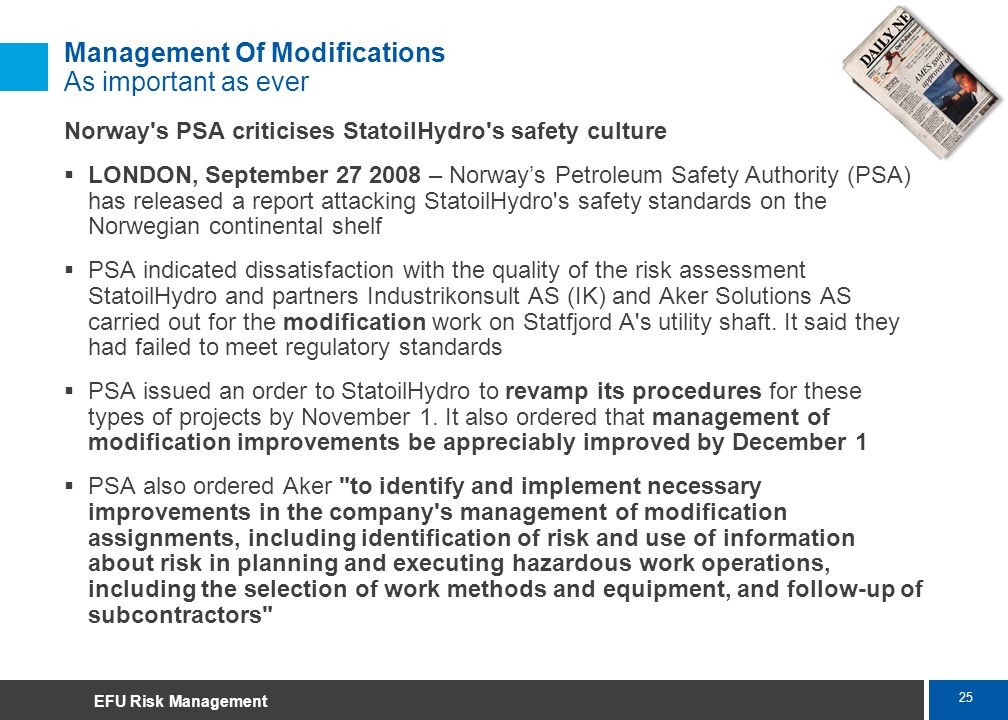 25 Marsh Management Of Modifications As important as ever Norway's PSA criticises StatoilHydro's safety culture LONDON, September 27 2008 – Norways Pe