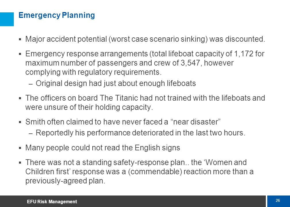 26 Marsh Emergency Planning Major accident potential (worst case scenario sinking) was discounted. Emergency response arrangements (total lifeboat cap