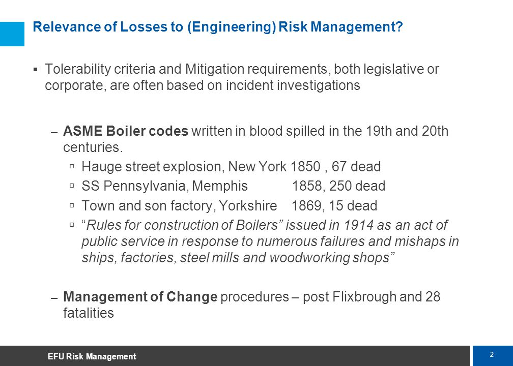 2 Marsh Relevance of Losses to (Engineering) Risk Management? Tolerability criteria and Mitigation requirements, both legislative or corporate, are of