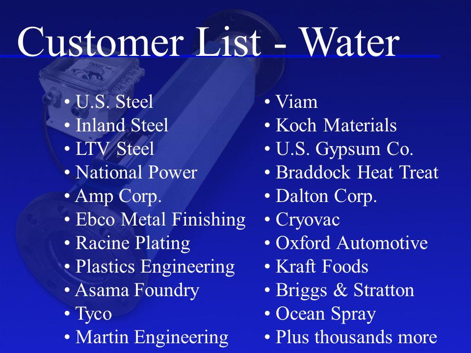 Customer List - Water U.S. Steel Inland Steel LTV Steel National Power Amp Corp.