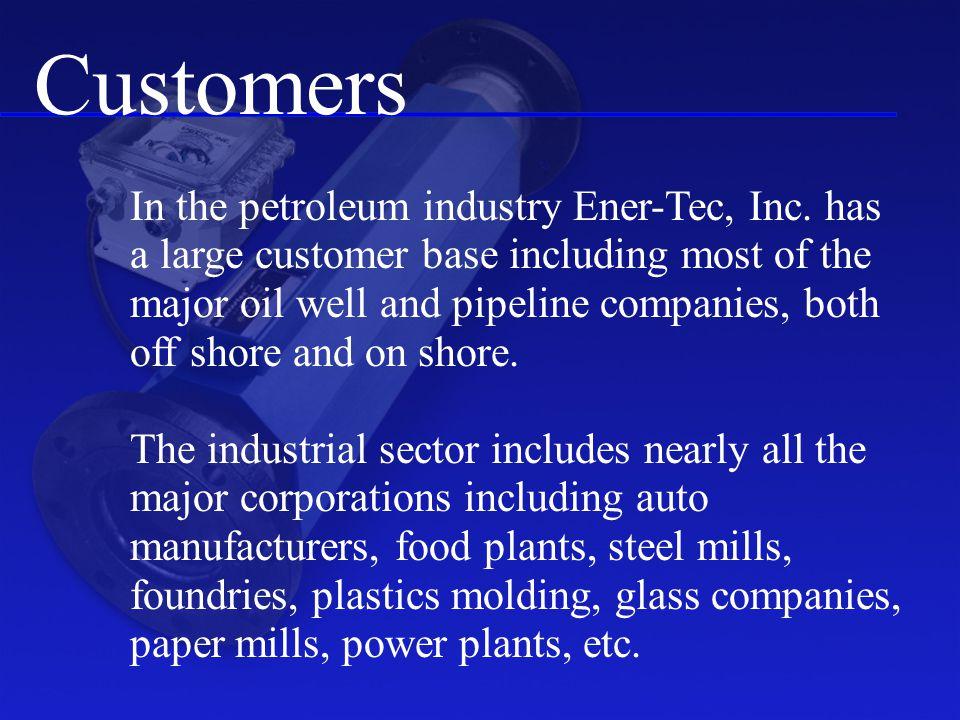 Customers In the petroleum industry Ener-Tec, Inc.