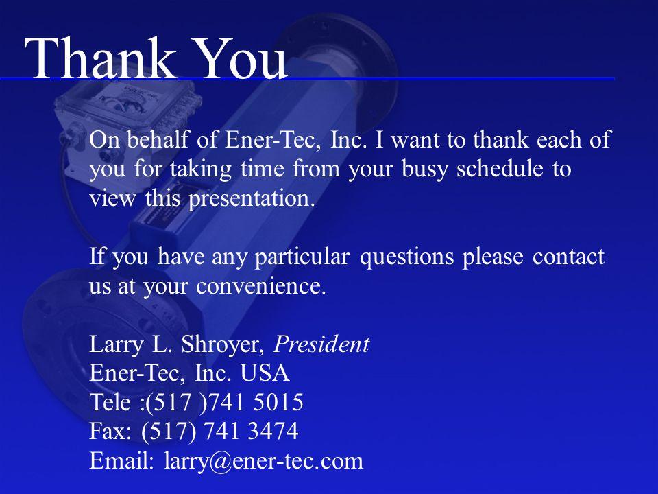 Thank You On behalf of Ener-Tec, Inc.