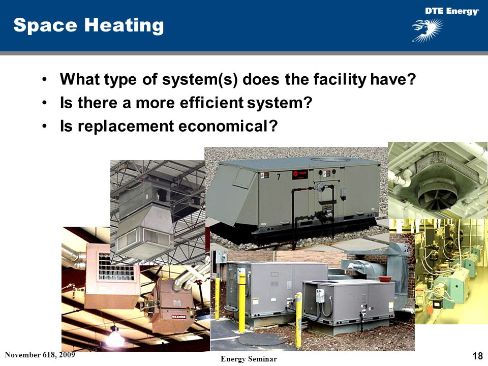 Space Heating What type of system(s) does the facility have.