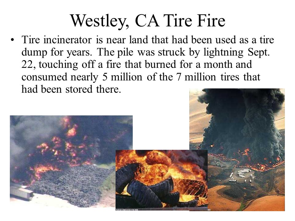 Tire incinerator is near land that had been used as a tire dump for years. The pile was struck by lightning Sept. 22, touching off a fire that burned
